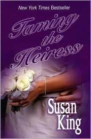Taming the Heiress  by  Susan King