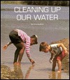 Cleaning Up Our Water  by  Linda Goldman