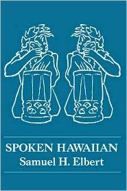 Spoken Hawaiian Samuel H. Elbert