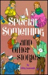 A Special Something and Other Stories Libby Lazewnik
