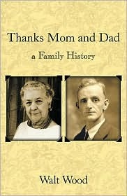 Thanks Mom & Dad  by  Walter E. Wood