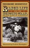 Ranch Life & the Hunting Trail  by  Theodore Roosevelt