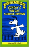 Sundays Fun Day, Charlie Brown  by  Charles M. Schulz