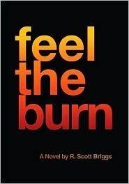 Feel the Burn R. Scott Briggs