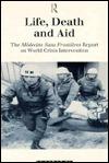 Life, Death and Aid: The Médecins Sans Frontières Report on World Crisis Intervention Medecins Sans Rrontieres