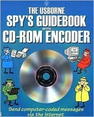 The Usborne Spys Guidebook [With CDROM Encoder]  by  Lesley Sims