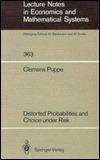 Distorted Probabilities And Choice Under Risk  by  Clemens Puppe