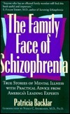 The Family Face of Schizophrenia  by  Patricia Backlar