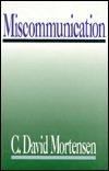 Miscommunication  by  C. David Mortensen