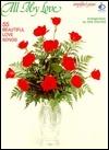All My Love: 55 Beautiful Love Songs  by  Dan Coates