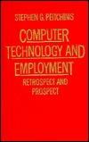Computer Technology And Employment: Retrospect And Prospect  by  Stephen G. Peitchinis