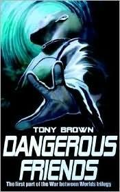 Dangerous Friends Tony Brown