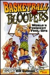 Basketball Bloopers  by  Bill Gutman