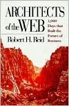 Architects of the Web: 1,000 Days That Built the Future of Business Rob  Reid