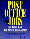 Post Office Jobs: How to Get a Job with the U.S. Postal Service Dennis V. Damp