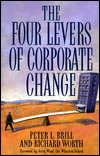 The Four Levers Of Corporate Change  by  Peter L. Brill