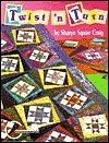 Twist N Turn: A Fun Way to Frame Quilt Blocks  by  Sharyn Squier Craig
