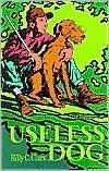 Useless Dog  by  Billy C. Clark
