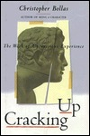 Cracking Up: The Work Of Unconscious Experience Christopher Bollas