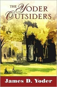 The Yoder Outsiders  by  James D. Yoder