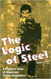 Logic of Steel: A Fighters View of Blade and Shank Encounters James Lafond
