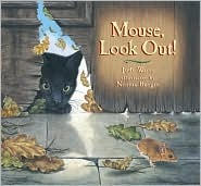 Mouse, Look Out  by  Judy Waite