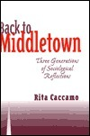 Back to Middletown: Three Generations of Sociological Reflections Rita Caccamo De Luca