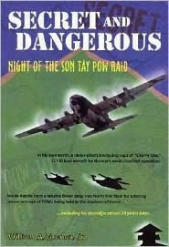 Secret and Dangerous: Night of the Son Tay POW Raid  by  William A. Guenon Jr.