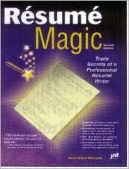 Resume Magic: Trade Secrets of a Professional Resume Writer  by  Susan Britton Whitcomb