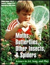 Moths, Butterflies, Insects, And Spiders: Science In Art, Song, And Play  by  Rhonda Vansant