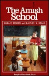 The Amish School Sara E. Fisher
