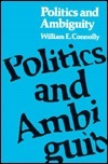 Politics And Ambiguity  by  William E. Connolly