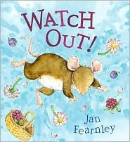 Watch Out!  by  Jan Fearnley
