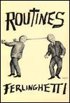 Routines Lawrence Ferlinghetti