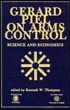 Gerard Piel on Arms Control: Science and Economics, Volume II  by  Gerard Piel