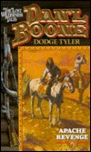 DanL Boone: Apache Revenge (Danl Boone : the Lost Wilderness Tales, No 5)  by  Dodge Tyler