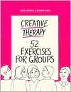 Creative Therapy: 52 More Exercises for Groups  by  Jane Dossick