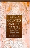 Courts, Counties, And The Capital In The Later Middle Ages / Edited By Diana E. S. Dunn Diana E. S. Dunn