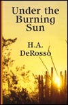 Under the Burning Sun: Western Stories  by  H.A. DeRosso