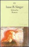 Schoscha. Roman. Isaac Bashevis Singer