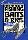Julie & Lawrie McEnallys Complete Book of Fishing Baits & Rigs (Ultimate Fishing Knots & Rigs Series)  by  Julie McEnally