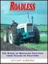 Roadless: The Story of Roadless Traction from Tracks to Tractors  by  Stuart Gibbard