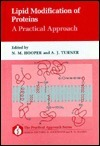 Lipid Modification Of Proteins: A Practical Approach  by  Nigel M. Hooper