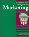 Marketing: Mastering Your Small Business  by  Gloria Green
