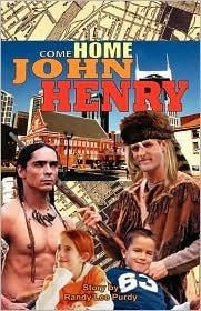 Come Home John Henry Randy Lee Purdy