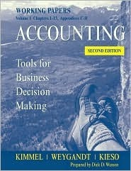 Accounting, Working Papers, Volume 1: Tools For Business Decision Making  by  Paul D. Kimmel