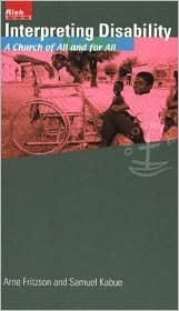 Interpreting Disability: A Church of All and for All  by  Arne Fritzson