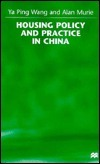 Housing Policy and Practice in China Ya Ping Wand