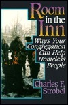 Room in the Inn: Ways Congreg Can Help Homeless  by  Charles F. Strobel
