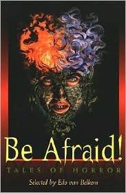 Be Afraid!: Tales of Horror  by  Edo Van Belkom